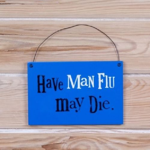 'Have Man Flu: May Die' Hanging Sign - The Bright Side