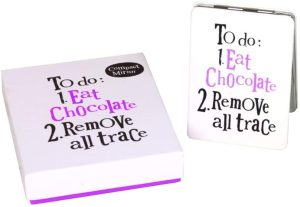 'To Do: 1. Eat Chocolate 2. Remove All Trace' Compact Mirror - The Bright Side