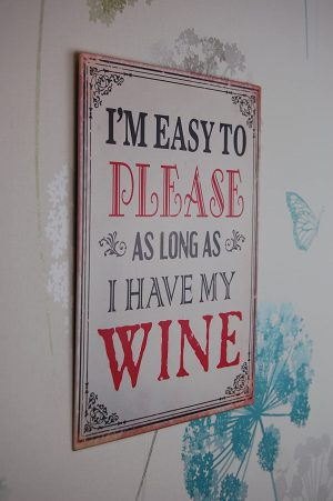 'I'm Easy to Please as Long as I Have My Wine' Vintage Metal Sign - Shudehill Gifts