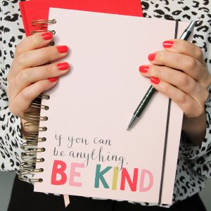 'In A World Where You Can Be Anything, Be Kind' Notebook Organiser Diary - Caroline Gardner