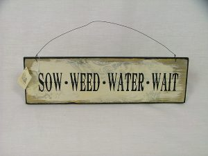 'Sow Weed Water Wait' Wooden Hanging Sign - Heaven Sends