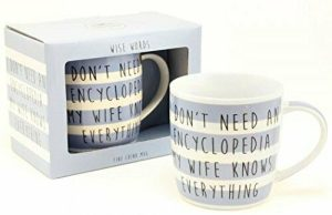 'I Don't Need An Encyclopedia My Wife Knows Everything' Mug
