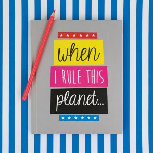 'When I Rule This Planet...' A5 Hardback Notebook - Deck Chair, Really Good