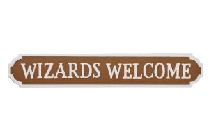 'Wizards Welcome' Street Sign Style Standing Plaque