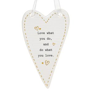 'Love What You Do and Do What You Love' Ceramic Heart Hanging Plaque - Thoughtful Words