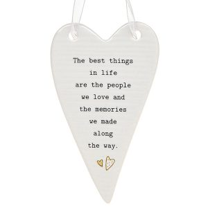 'The Best Things In Life Are The People We Love and The Memories We Made Along The Way' Ceramic Heart Hanging Plaque - Thoughtful Words