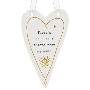 'There's No Better Friend Than My Nan' Ceramic Heart Hanging Plaque - Thoughtful Words