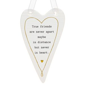 'True Friends Are Never Apart, Maybe In Distance But Never In Heart' Ceramic Heart Hanging Plaque - Thoughtful Words