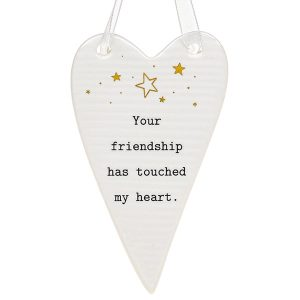 'Your Friendship Has Touched My Heart' Ceramic Heart Hanging Plaque - Thoughtful Words