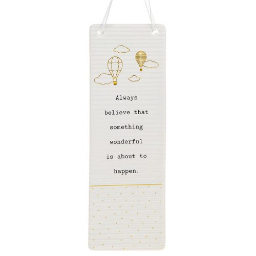 'Always Believe That Something Wonderful Is About To Happen' Ceramic Rectangle Hanging Plaque - Thoughtful Words