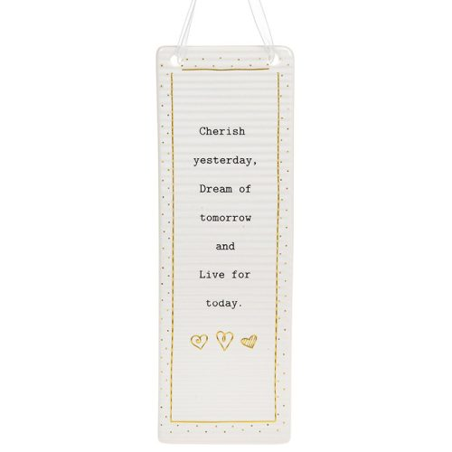 'Cherish Yesterday Dream of Tomorrow and Live For Today' Ceramic Rectangle Hanging Plaque - Thoughtful Words