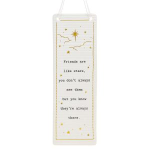 'Friends Are Like Stars You Don't Always See Them But You Know They're Always There' Ceramic Rectangle Hanging Plaque - Thoughtful Words