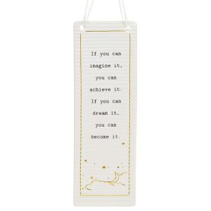 'If You Can Imagine It You Can Achieve It, If You Can Dream It You Can Become It' Ceramic Rectangle Hanging Plaque - Thoughtful Words