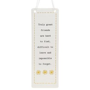 'Truly Great Friends Are Hard To Find, Difficult To Leave and Impossible to Forget' Ceramic Rectangle Hanging Plaque - Thoughtful Words