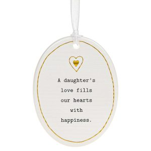'A Daughter's Love Fills Our Hearts With Happiness' Ceramic Oval Hanging Plaque - Thoughtful Words