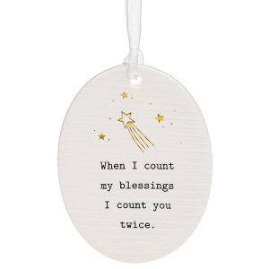 'When I Count My Blessings I Count You Twice' Ceramic Oval Hanging Plaque - Thoughtful Words