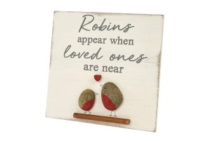 Robin Pebble Standing Plaque 'Robins Appear When Loved Ones Are Near' - Langs