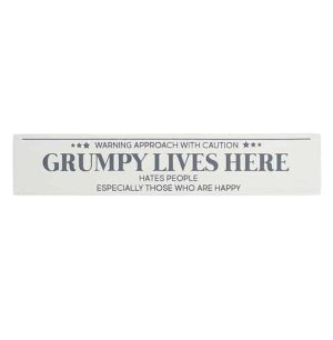 'Warning Approach with Caution GRUMPY LIVES HERE' Standing Block Sign - Langs