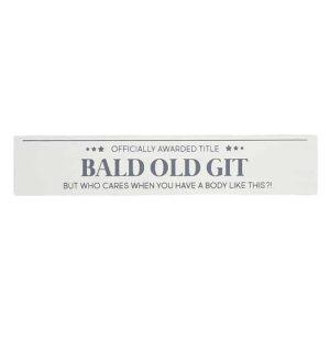 'Bald Old Git' Standing Block Sign - Langs
